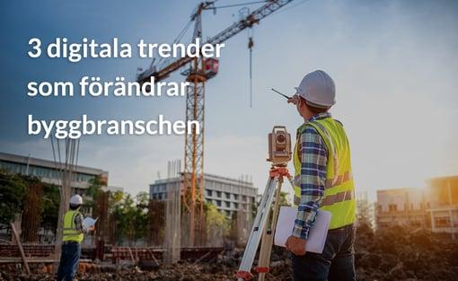 3 digitala trender som förändrar byggbranschen