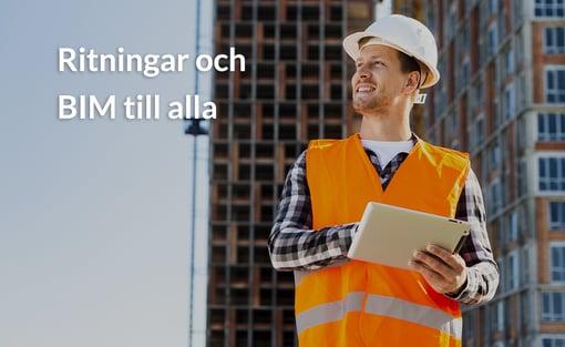 Dokument, ritningar och BIM till alla på byggarbetsplatsen.